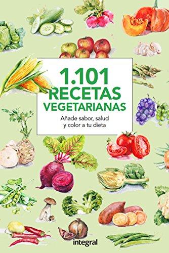 1.101 Recetas vegetarianas. Añade sabor, salud y color a tu dieta (ALIMENTACIÓN)