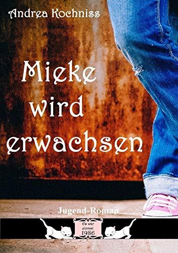 Mieke wird erwachsen: Es war einmal 1986