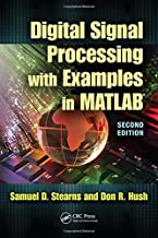 Digital Signal Processing with Examples in MATLAB® (Electrical Engineering & Applied Signal Processing Series)