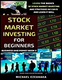 Real Estate Investing Books! - Stock Market Investing For Beginners: Learn The Basics Of Stock Market Investing And Strategies In 5 Days And Learn It Well (Business and Money)