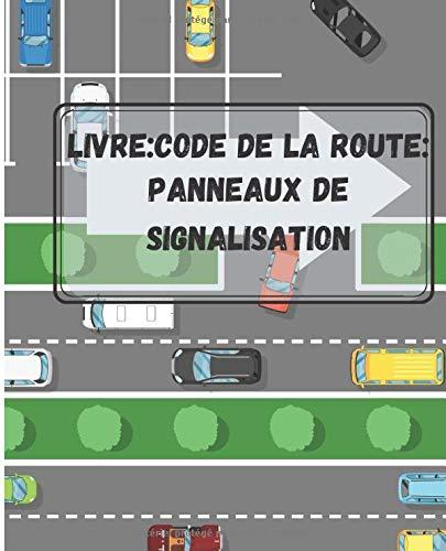 Livre: Code de la route: Panneaux de signalisation: Le livre permet d'apprendre les panneaux de signalisation.