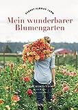 Mein wunderbarer Blumengarten: Floret Flower Farm - Erin Benzakein