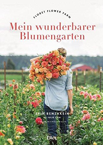 Mein wunderbarer Blumengarten: Floret Flower Farm