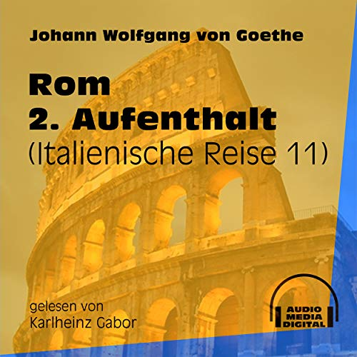 Rom 2. Aufenthalt (Italienische Reise 11) - Track 123