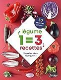1 légume = 3 recettes - Vous allez adorer les légumes !