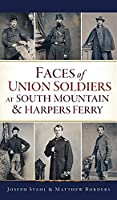 Faces of Union Soldiers at South Mountain and Harpers Ferry (Civil War)