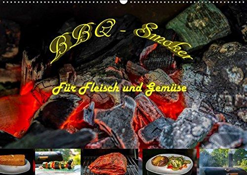 BBQ - Smoker Für Fleisch und Gemüse (Wandkalender 2019 DIN A2 quer): Fleich und Gemüse für den Grillfan im Smoker zubereitet. (Monatskalender, 14 Seiten ) (CALVENDO Lifestyle)
