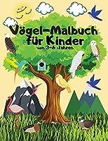 Voegel-Malbuch fuer Kinder von 3-6 Jahren: Vogel-Farbseiten sind grossartig fuer Kinder, Jungen, Maedchen und Teenager