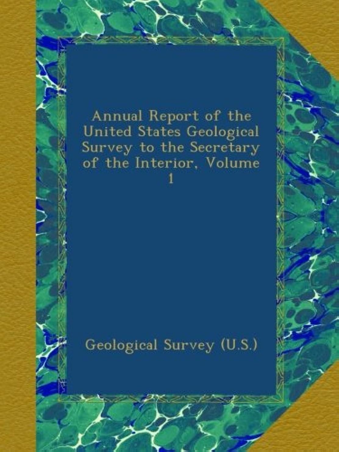 卒業アノイ氏Annual Report of the United States Geological Survey to the Secretary of the Interior, Volume 1