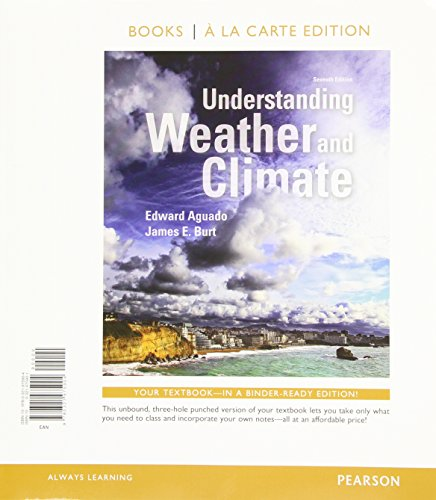 Understanding Weather and Climate, Books a la Carte Edition