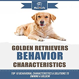 Golden Retrievers Behavior Characteristics audiobook cover art