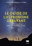 Le guide de l'astronome débutant - Bien commencer dans l'observation du ciel