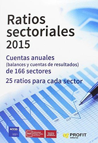 Ratios sectoriales: Cuentas anuales (balances y cuentas de resultados) de 166 sectores. 25 RATIOS por Sector