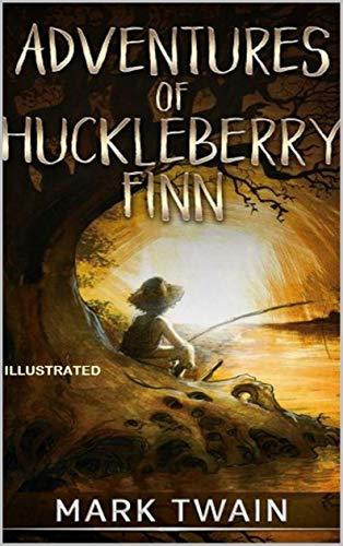 Adventures of Huckleberry Finn Illustrated (English Edition)
