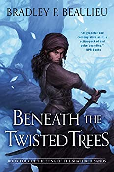 Beneath the Twisted Trees  Song of Shattered Sands Book 4