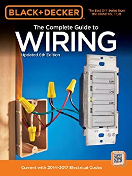 Black & Decker Complete Guide to Wiring, 6th Edition by [Editors of Cool Springs Press]