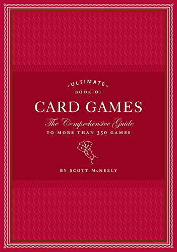 Compare Textbook Prices for Ultimate Book of Card Games: Illustrated Edition ISBN 9780811866422 by McNeely, Scott