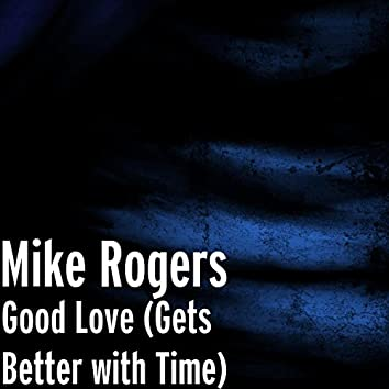 Good Love (Gets Better with Time)