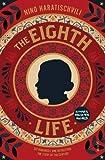 The Eighth Life: (for Brilka) The International Bestseller - Nino Haratischvili