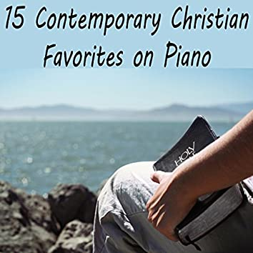 15 Contemporary Christian Favorites on Piano