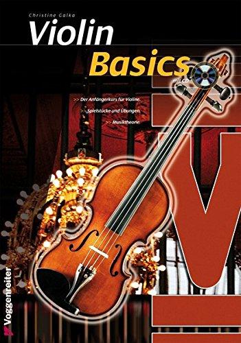 Violin Basics: Die Anfängerschule für Violine