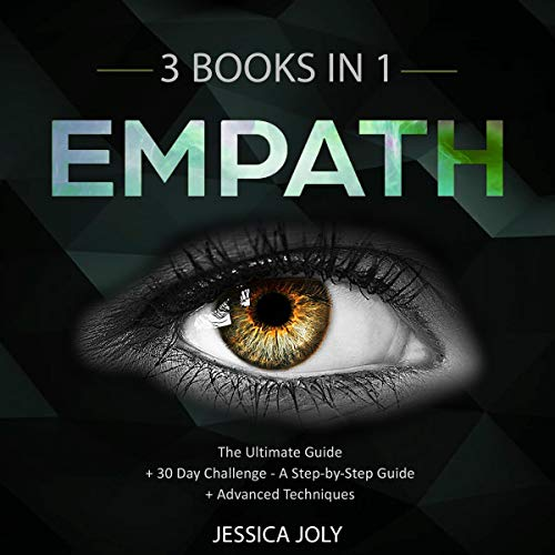 Empath: 3 Books in 1     The Ultimate Guide + 30 Day Challenge - A Step-by-Step Guide + Advanced Techniques: Enhance your Life, Overcome Fears and Develop Your Gift              Auteur(s):                                                                                                                                 Jessica Joly                               Narrateur(s):                                                                                                                                 Roland Purdy,                                                                                        Russell Newton                      Durée: 5 h et 55 min     Pas de évaluations     Au global 0,0