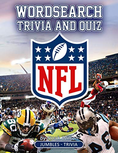NFL Wordsearch, Trivia and Quiz: A Book For Those Who Love NFL. Plenty Of Tricky Games For Improve Brain And Relax