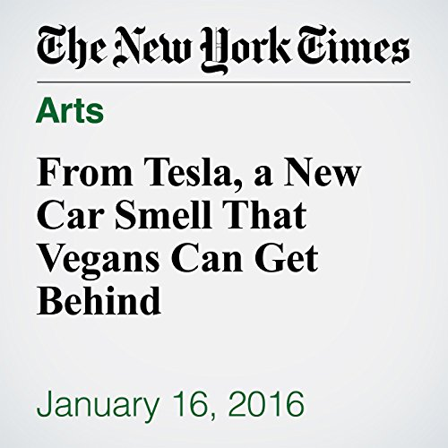 From Tesla, a New Car Smell That Vegans Can Get Behind cover art