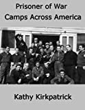 Prisoner of War Camps Across America (English Edition)