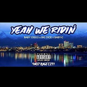 Yeah We Ridin'