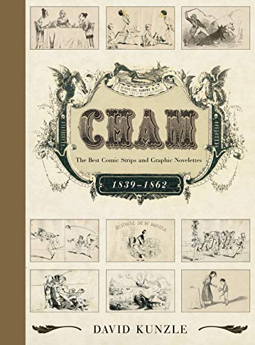 Kunzle, D: Cham: The Best Comic Strips and Graphic Novelettes, 1839-1862