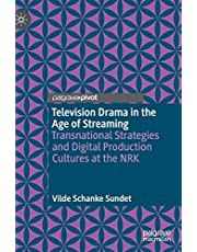Television Drama in the Age of Streaming: Transnational Strategies and Digital Production Cultures at the NRK