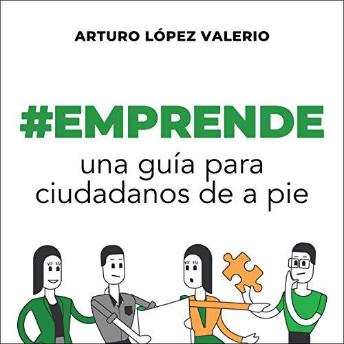 #Emprende Audiobook By Arturo López Valerio cover art
