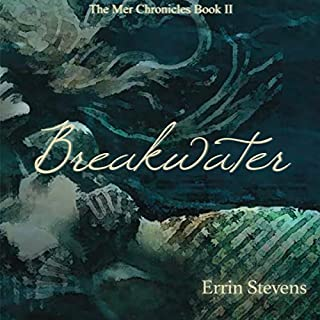 Breakwater     The Mer Chronicles              By:                                                                                                                                 Errin Stevens                               Narrated by:                                                                                                                                 Sean Posvistak                      Length: 8 hrs and 40 mins     12 ratings     Overall 4.3