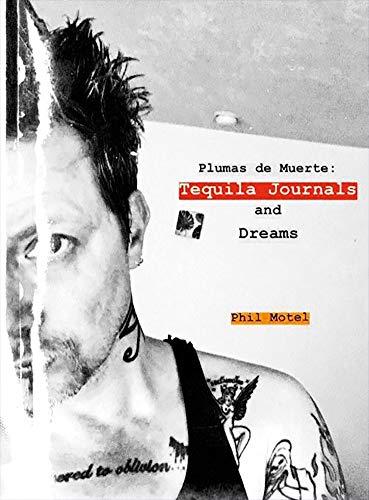 Plumas de Muerte: Tequila Journals and Dreams
