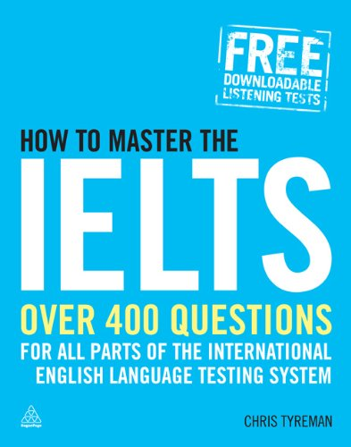 How to Master the IELTS: Over 400 Questions for All Parts of the International English Language Testing System (Elite Students) (English Edition) PDF Books