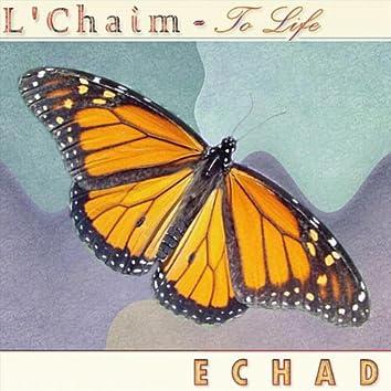 L'Chaim - To Life