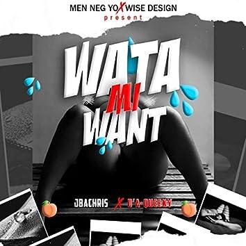 Wata Mi Want