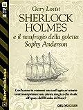 Sherlock Holmes e il naufragio della goletta Sophy Anderson (Sherlockiana)