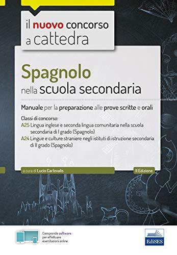 Spagnolo nella scuola secondaria: Manuale per prove scritte e orali