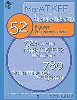MedAT Simulationen: Figuren Zusammensetzen Teil 1: 52 vollstaendige und testnahe Simulationen fuer MedAT Kognitive Faehigkeiten und Fertigkeiten: 780 Uebungsbeispiele in 52 Simulationen