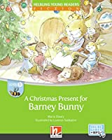 A Christmas Present for Barney Bunny + e-zone: Helbling Young Readers Classics, Level b/2. Lernjahr
