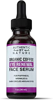 Dark Circles Under Eye Treatment - Organic Coffee Bean Eye Renewal Face Serum. For Dark Circle Bags and Puffiness + Wrinkles. Best Anti Aging Cream and Dark Spot Concealer Alternative For Face