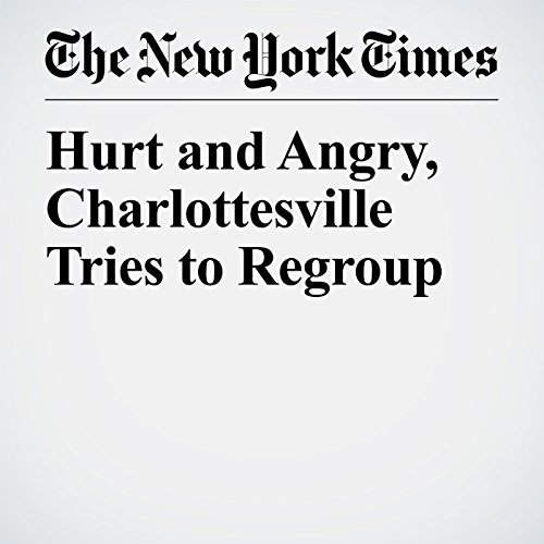 Hurt and Angry, Charlottesville Tries to Regroup copertina