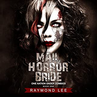 Mail Horror Bride     One Nation Under Zombies, Book 1              By:                                                                                                                                 Raymond Lee                               Narrated by:                                                                                                                                 Mark Westfield                      Length: 7 hrs and 56 mins     1 rating     Overall 5.0