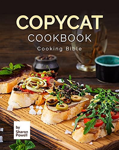 Copycat Cookbook: Cooking Bible