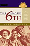 The Proud 6th: An Illustrated History of the 6th Australian Division 1939–1946 (Australian Army History Series)