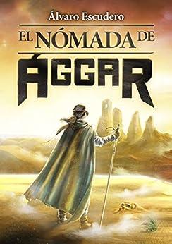 El Nómada de Ággar de [Álvaro Escudero]