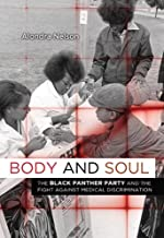 [Alondra Nelson] Body and Soul: The Black Panther Party and The Fight Against Medical Discrimination - Paperback
