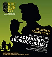 Selections from the Adventures of Sherlock Holmes: The Man With the Twisted Lip, a Case of Identity, the Boscobe Valley Mystery, the Adventure of the Speckled Band